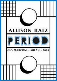 ALLISON KATZ - PERIOD (个展)